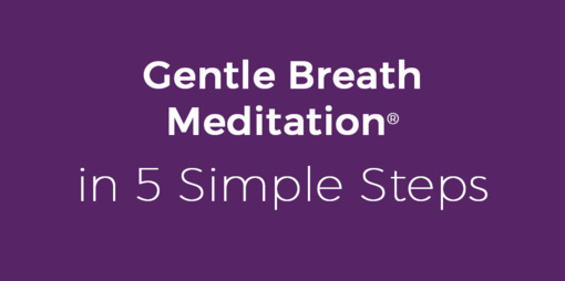 The Gentle Breath Meditation™ in 5 simple steps - thumbnail version