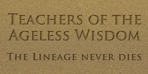 Teachers of the Ageless Wisdom – The Lineage never dies - thumbnail version