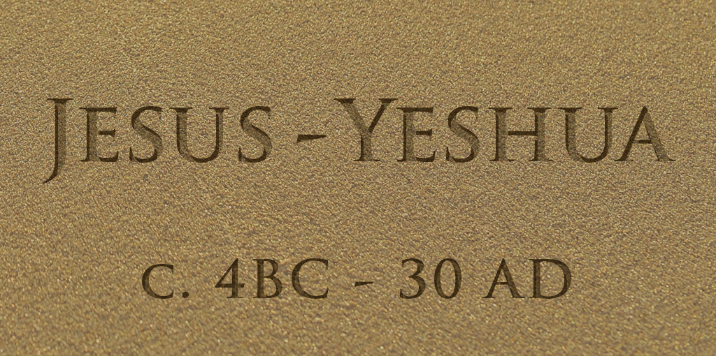 Yeshua, by the Christians known as Jesus