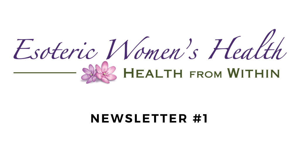 Esoteric Women's Health Newsletter #1