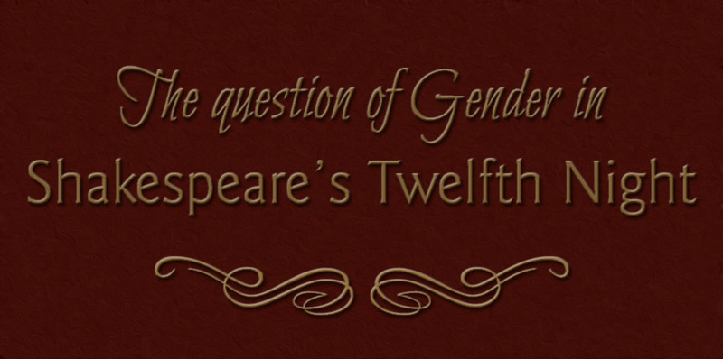 The question of gender in Shakespeare's Twelfth Night - thumbnail version