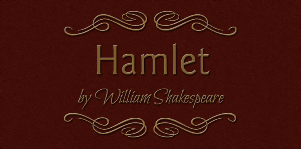 Hamlet  – 'To be or not to be?' That is not the question