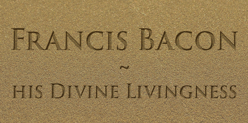 Francis Bacon: his Divine Livingness - thumbnail version