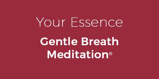 Your Essence Gentle Breath Meditation - thumbnail version