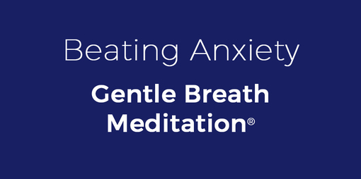 Beating Anxiety Gentle Breath Meditation - thumbnail version
