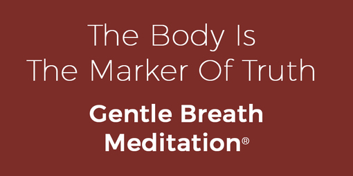 The Body is the Marker of Truth Gentle Breath Meditation - thumbnail version