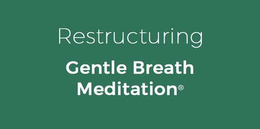 Restructuring with the Gentle Breath Meditation - thumbnail version