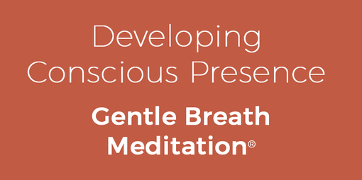 Developing Conscious Presence Gentle Breath Meditation - thumbnail version